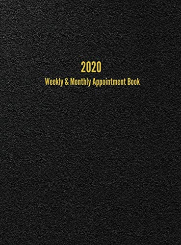 2020 Weekly & Monthly Appointment Book: January - December 2020 Planner