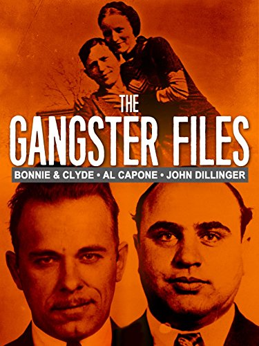 1920s Gangsters - The Gangster Files: Bonnie & Clyde,