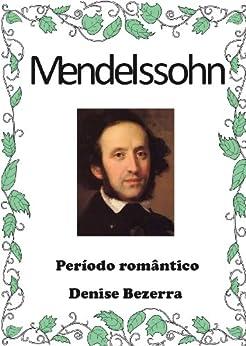 Felix Mendelssohn (Portuguese Edition) by [Gomes, Denise Bezerra]
