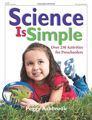 Science Is Simple Over 250 Activities For Preschoolers from Gryphon House