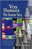 Vox Humana: the Human Voice, Mary A. Agria, 1430317590