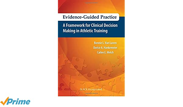 Evidence-Guided Practice: A Framework for Clinical Decision ...