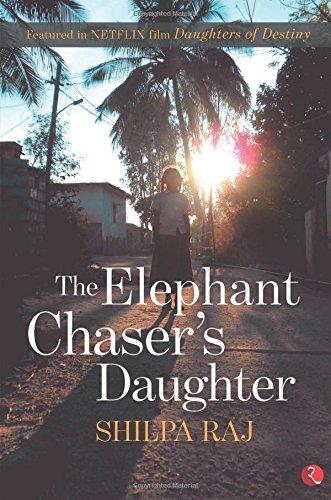 Elephant Chaser's Daughter, The [Paperback] [Jul 10, 2017] Raj, Shilpa