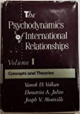 img - for The Psychodynamics of International Relationships: Concepts and Theories by Vamik D. Volkan (1990-09-03) book / textbook / text book