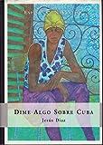 img - for Dime Algo Sobre Cuba (Espasa Narrativa) (Spanish Edition) book / textbook / text book