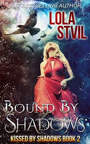 Bound By Shadows (Kissed By Shadows Series, Book -