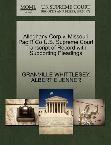 Alleghany Corp V  Missouri Pac R Co U S  Supreme Court Transcript Of Record With Supporting Pleadings