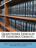 Quaestiones Lexicales de Radicibus Graecis..., Mart. Jos Savelsberg, 1275561772