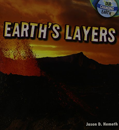 Earth's Layers (Our Changing Earth)