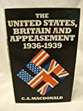 img - for The United States, Britain and Appeasement, 1936-1939 book / textbook / text book