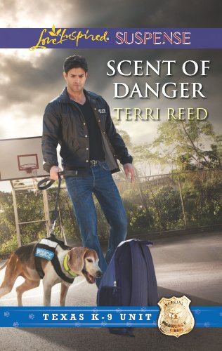 Scent of Danger: Faith in the Face of Crime (Texas K-9 Unit Book 5)
