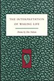 The Interpretation of Waking Life, Eric Nelson, 1557281971