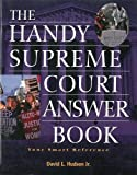 The Handy Supreme Court Answer Book (The Handy Answer Book Series)