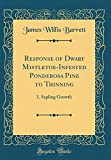Amazon / Forgotten Books: Response of Dwarf Mistletoe - Infested Ponderosa Pine to Thinning 1. Sapling Growth Classic Reprint (James Willis Barrett)