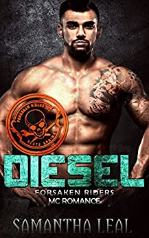 DIESEL (Forsaken Riders MC Romance Book 13) by [Leal, Samantha]
