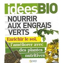 Nourrir aux engrais verts Enrichir le sol, l'améliorer avec des p