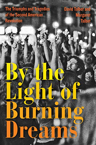 Book Cover: By the Light of Burning Dreams: The Triumphs and Tragedies of the Second American Revolution