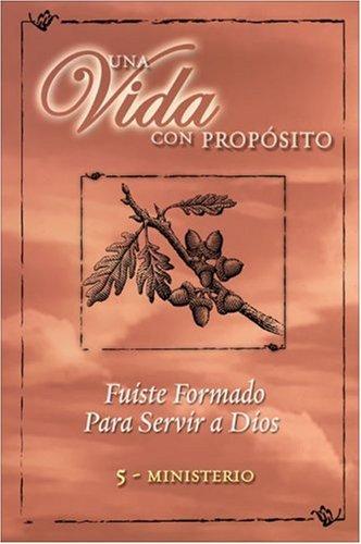 Una Vida con Propósito: Serie Para Grupos Pequeños: 5 - Ministerio (Spanish Edition) ebook