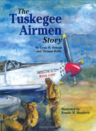 Tuskegee Airmen Story, The by [Homan, Lynn, Reilly, Thomas]