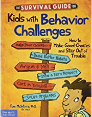 The Survival Guide for Kids With Behavior Challenges: How to Make Good Choices and Stay Out of Trouble (Survival Guides for Kids)
