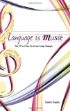 Language Is Music: 0ver 100 Fun & Easy Tips to Learn Foreign Languages