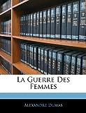 La Guerre des Femmes, Alexandre Dumas, 1145075010