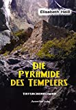 Die Pyramide des Templers: Eine Chronik von Erkenntnissen