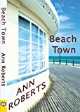 Beach Town by Ann Roberts front cover