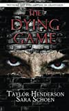 The Dying Game, Schoen, Sara and Henderson, Taylor, 1680580469
