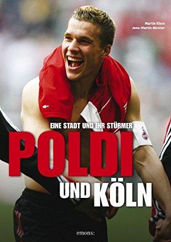 Poldi und Köln: Eine Stadt und ihr Stürmer