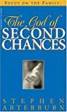 The God of Second Chances, Stephen Arterburn, 1561797170