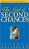 The God of Second Chances, Stephen Arterburn, 1561797170