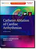 img - for Catheter Ablation of Cardiac Arrhythmias: Expert Consult - Online and Print, 2e by Shoei K. Stephen Huang MD (2010-11-22) book / textbook / text book