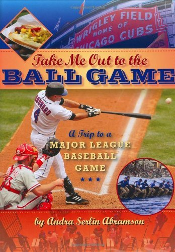 Take Me Out to the Ball Game by Andra Serlin Abramson (2009-05-12) ebook