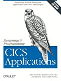 Designing and Programming CICS Applications, John Horswill, Members of the CICS Development Team at IBM Hursley, 1565926765