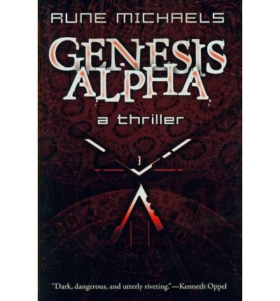 Download [ Genesis Alpha ] GENESIS ALPHA by Michaels, Rune ( Author ) ON May - 22 - 2007 Hardcover PDF