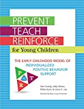 img - for Prevent-Teach-Reinforce for Young Children: The Early Childhood Model of Individualized Positive Behavior Support book / textbook / text book