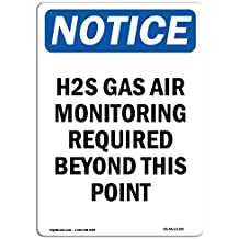OSHA Notice Sign - H2S Gas Air Monitoring Required | Choose from: Aluminum, Rigid Plastic or Vinyl Label Decal | Protect Your Business, Construction Site, Warehouse & Shop Area | Made in The USA