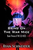 Bring On the War Mice (The Go-Kids Book 3)
