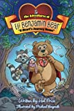 A Heart's Journey Home: The Adventures of Eli Benjamin Bear Vol. I (Volume 1)