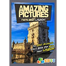 Amazing Pictures and Facts About Lisbon: The Most Amazing Fact Book for Kids About Lisbon (Kid's U)
