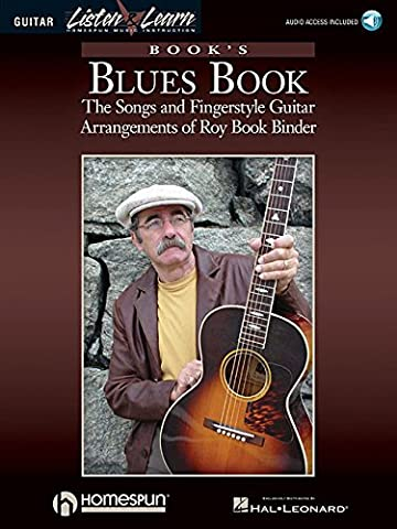 Book's Blues Book: The Songs & Fingerstyle Guitar Arrangements of Roy Book Binder (Fingerstyle Blues)