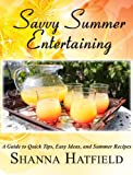 Savvy Summer Entertaining (Savvy Entertaining Book 3)