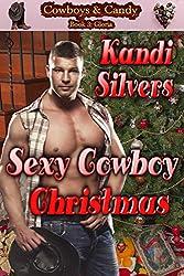 Sexy Cowboy Christmas (Cowboys & Candy Book 3)
