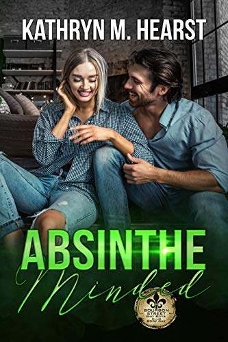 Absinthe Minded (Bourbon Street Bad Boys Club Book 1) by [Hearst, Kathryn M.]