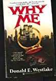 Why Me, Donald E. Westlake, 0812510526