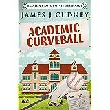 Academic Curveball (Braxton Campus Mysteries Book 1)