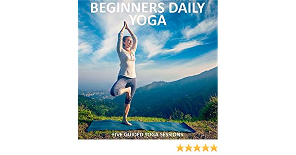 Amazon.com: Beginners Daily Yoga: 5 X 15 minute easy to ...
