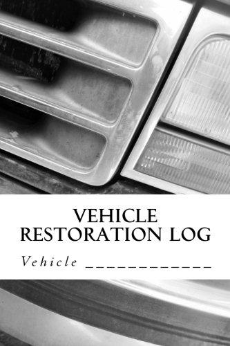 Vehicle Restoration Log: Vehicle Cover 12 (S M Car Journals)