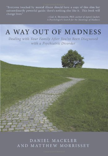 Read Online A Way Out of Madness: Dealing with Your Family After You've Been Diagnosed with a Psychiatric Disorder pdf epub